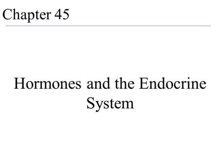 Chapter 45 Hormones and the Endocrine System. Tissue Communication Extracellular animals have multiple levels of tissue organization. Communication is.
