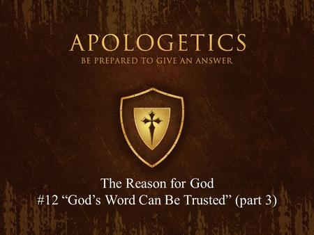 "The Reason for God #12 ""God's Word Can Be Trusted"" (part 3)"