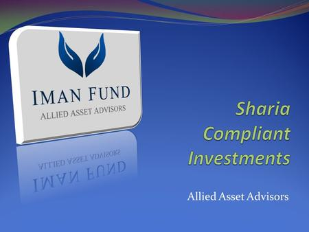 Allied Asset Advisors. Sharia' Stock Screening  Sources of Income - Qualitative  Financial Screening.