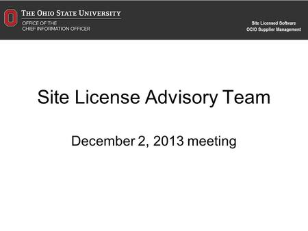 Site License Advisory Team December 2, 2013 meeting.