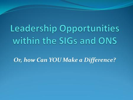 Or, how Can YOU Make a Difference?. Elections page on the ONS Web site  materials.shtml