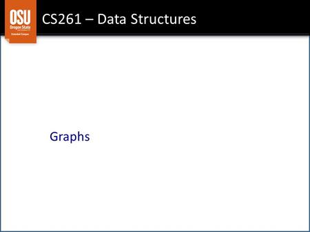 CS261 – Data Structures Graphs. Goals Introduction and Motivation Representations.