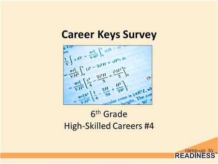 Career Keys Survey 6 th Grade High-Skilled Careers #4.