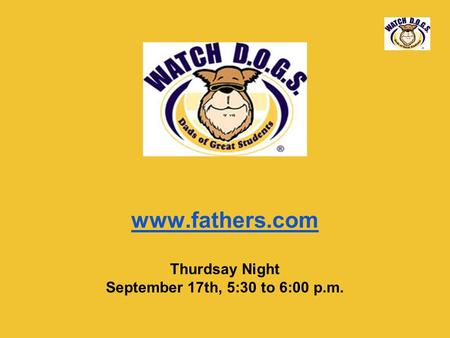 Www.fathers.com Thurdsay Night September 17th, 5:30 to 6:00 p.m.