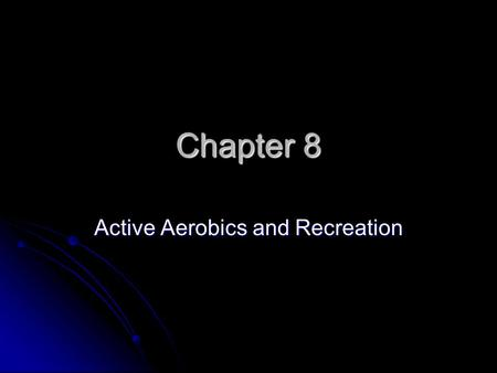 Active Aerobics and Recreation