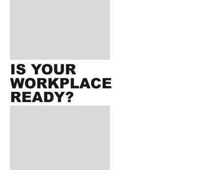 IS YOUR WORKPLACE READY?. We believe place can help.