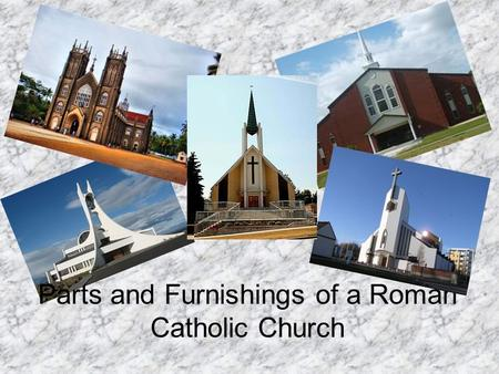 Parts and Furnishings of a Roman Catholic Church.