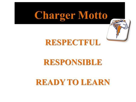 Charger Motto RESPECTFULRESPONSIBLE READY TO LEARN.