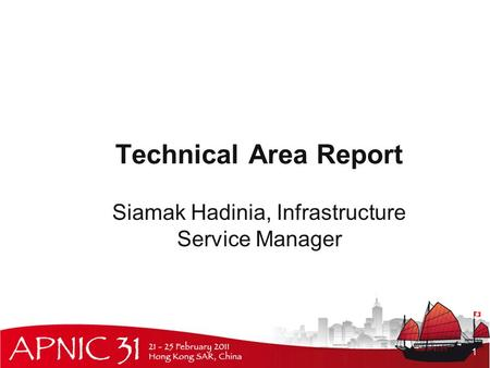 Technical Area Report Siamak Hadinia, Infrastructure Service Manager 1.