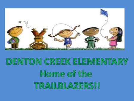 Welcome to another outstanding year at DCE! This is the first year Denton Creek will be a Title 1 school. You should have received your Title 1 Compact.