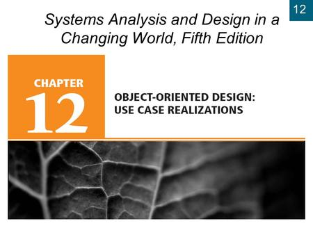 12 Systems Analysis and Design in a Changing World, Fifth Edition.