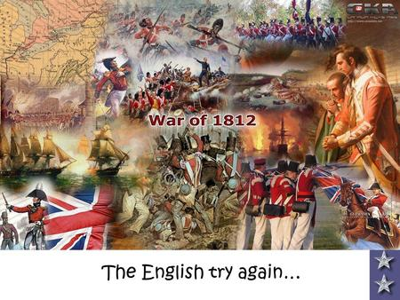 The War of 1812 The English try again…. Background info. war from 1812- 1815 fought on land & sea (Atlantic coast) tension still for NW territory & the.