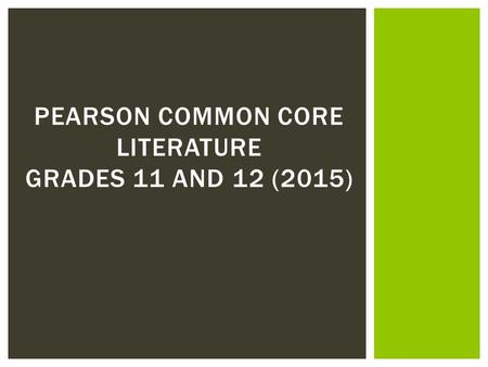 PEARSON COMMON CORE LITERATURE GRADES 11 AND 12 (2015)