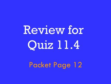 Review for Quiz 11.4 Packet Page 12. PEOPLE Who was the U.S. Navy Captain whose job it was to break Britain's control of Lake Erie? Oliver Hazard Perry.