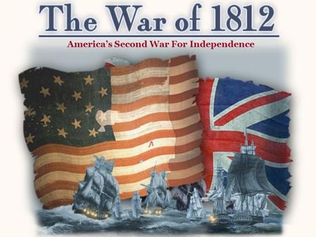 America's Second War For Independence. Starter – October 16 th What effect did the Louisiana Purchase have on the United States?