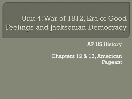 AP US History Chapters 12 & 13, American Pageant.