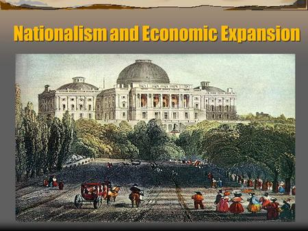 Nationalism and Economic Expansion. Jump Start Factors Contributing to the Industrial Revolution in the United States The flow of imported goods is cut.