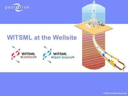 WITSML at the Wellsite.
