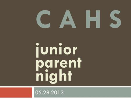 C A H S junior parent night 05.28.2013. English III AP/Dual Credit THREE STRANDS  Meet standards outlined in 11 th grade English/Language Arts TEKS 