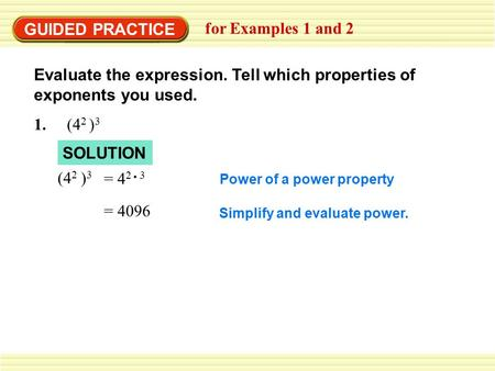 Evaluate the expression. Tell which properties of exponents you used.