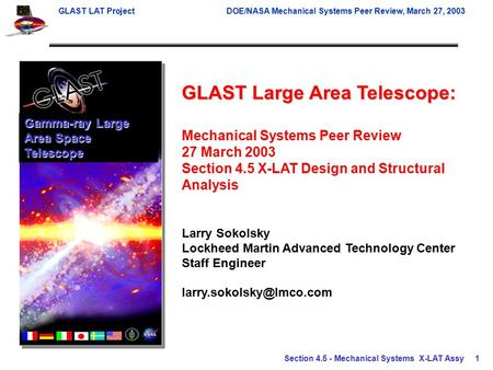 GLAST LAT ProjectDOE/NASA Mechanical Systems Peer Review, March 27, 2003 Section 4.5 - Mechanical Systems X-LAT Assy1 GLAST Large Area Telescope: Mechanical.