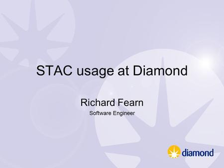 STAC usage at Diamond Richard Fearn Software Engineer.