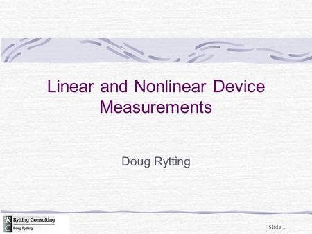 Linear and Nonlinear Device Measurements
