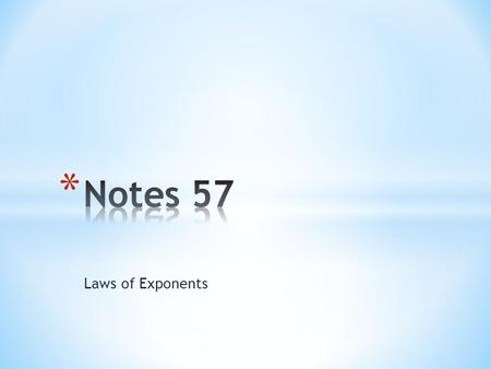 Laws of Exponents. The factors of a power, such as 7 4, can be grouped in different ways. Notice the relationship of the exponents in each product. 7.