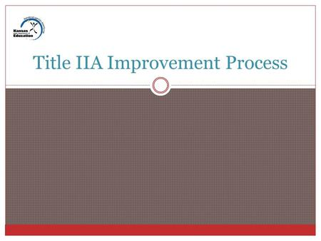 Title IIA Improvement Process. Section 2141 Per Section 2141 of NCLB: Districts Not Making 100% HQT LEA's failing to make 100% Highly Qualified Teachers.