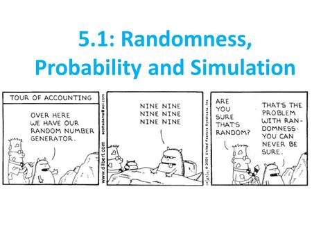 5.1: Randomness, Probability and Simulation