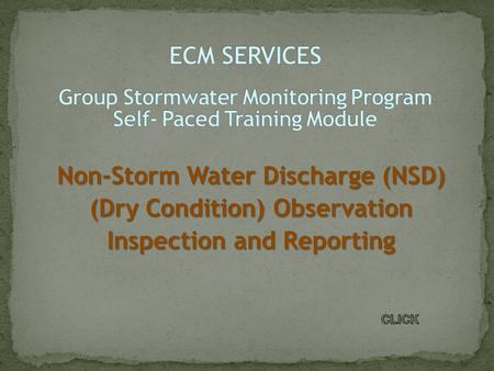 Non-Storm Water Discharge (NSD) (Dry Condition) Observation Inspection and Reporting.