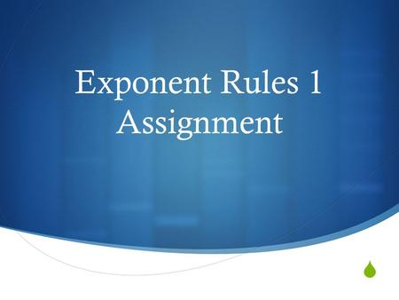 Exponent Rules 1 Assignment