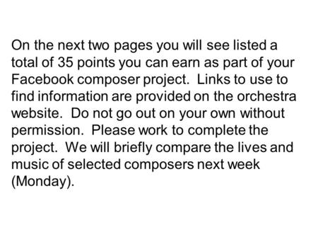 On the next two pages you will see listed a total of 35 points you can earn as part of your Facebook composer project. Links to use to find information.