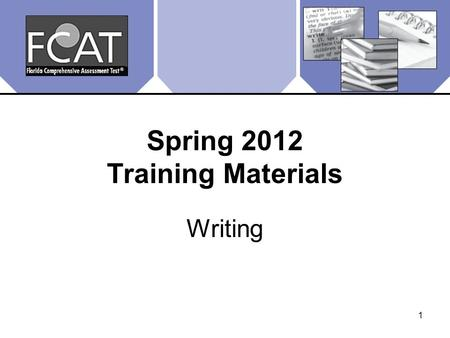 1 Spring 2012 Training Materials Writing. 2 Overview These training materials are designed to highlight important information regarding test administration.
