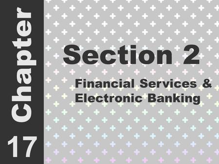 Section 2 17 Chapter Financial Services & Electronic Banking.