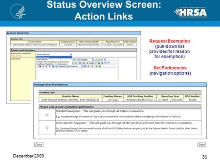 Status Overview Screen: Action Links December 2009 36 Set Preferences (navigation options) Request Exemption (pull-down list provided for reason for exemption)