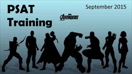 PSAT Training September 2015.