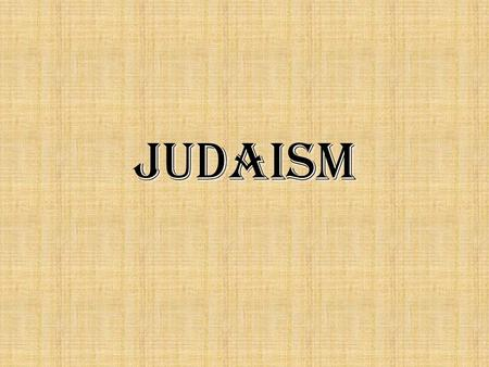 Judaism. Introduction to Judaism Judaism began as a COVENANT (holy agreement) starting with Abraham, Isaac and Jacob (the Patriarchs, or Fathers, of Judaism),