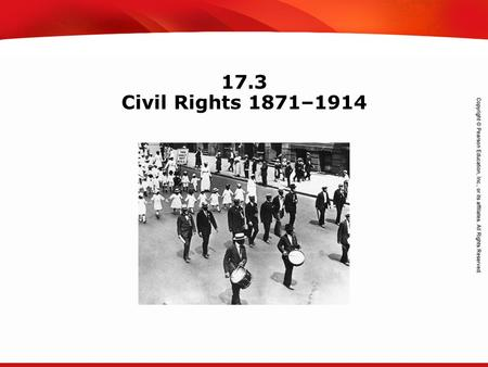 TEKS 8C: Calculate percent composition and empirical and molecular formulas. 17.3 Civil Rights 1871–1914.