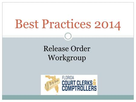 Best Practices 2014 Release Order Workgroup. Draft SB 592 1 A bill to be entitled 2 An act relating to criminal justice; amending s. 3 944.70, F.S.; requiring.