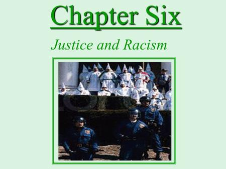 Justice and Racism Chapter Six. When Night Ends Q: What does it mean? A: An old Jewish tale meaning it is still night when you can look on the face of.