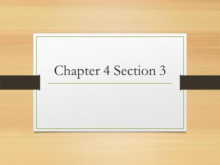 Chapter 4 Section 3.