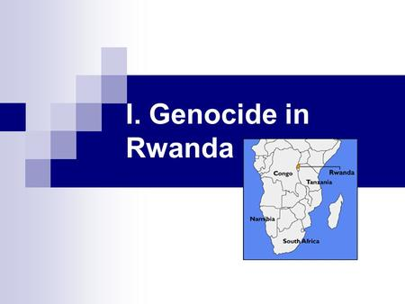 I. Genocide in Rwanda. 1994: Hutus (86%) committed a genocide against the Tutsis (14%) Genocide:  deliberate, systematic killing of a group of people.