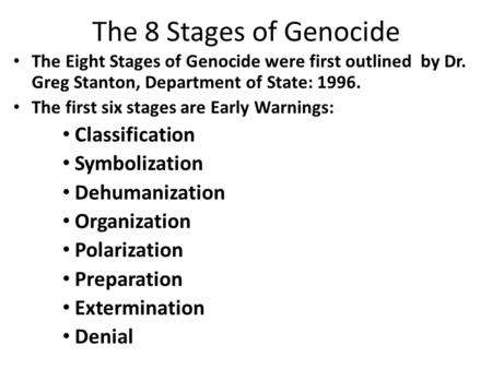 Goals for today Review the 8 stages of genocide - ppt download