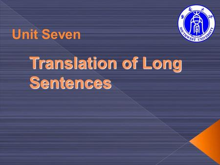 Translation of Long Sentences Unit Seven.  Contents  7.1.1 Lead-in Exercise  7.1.2 Long Sentences in English for Science and Technology (EST)  7.1.3.