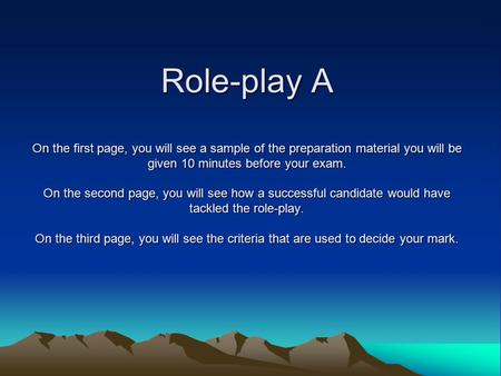 Role-play A On the first page, you will see a sample of the preparation material you will be given 10 minutes before your exam. On the second page, you.