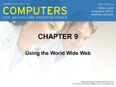 CHAPTER 9 Using the World Wide Web. OBJECTIVES 1.Describe the Internet and the World Wide Web 2.Define related Internet terms 3.Explain the components.