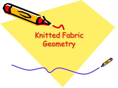 Knitted Fabric Geometry