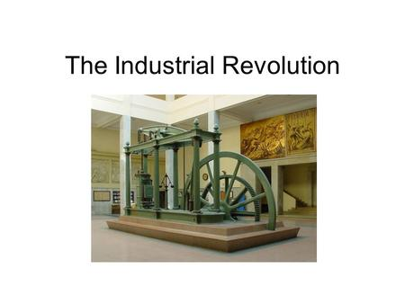 The Industrial Revolution. Before 1700 in Europe… The most important event of the year was the harvest. Most people lived in rural areas and on farms.