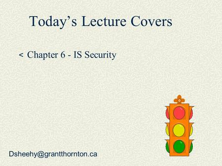 Today's Lecture Covers < Chapter 6 - IS Security